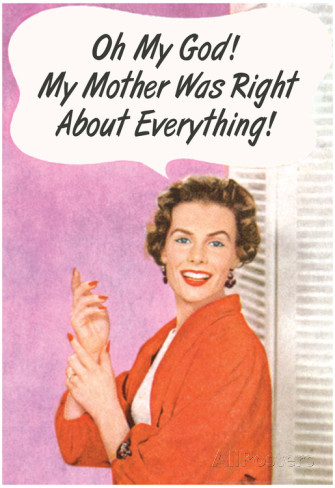 omg-my-mother-was-right-about-everything-funny-poster-print